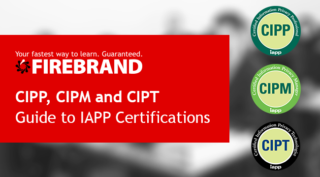 CIPM, CIPT and CIPT Certification Guide