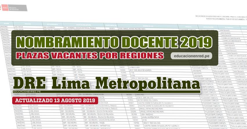 DRE Lima Metropolitana: Plazas Vacantes para Nombramiento Docente 2019 (.PDF ACTUALIZADO MARTES 13 AGOSTO) www.drelm.gob.pe