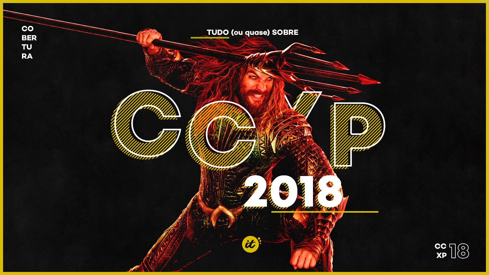 Meu deus, falta SÓ uma semana para a CCXP 2018! Ou quase isso.