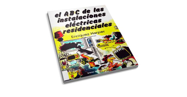 El ABC de las Instalaciones Eléctricas Residenciales Enriquez Harper