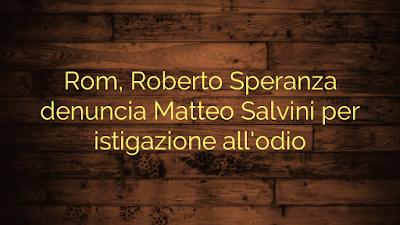 Speranza Denuncia Salvini per Istigazione all'Odio