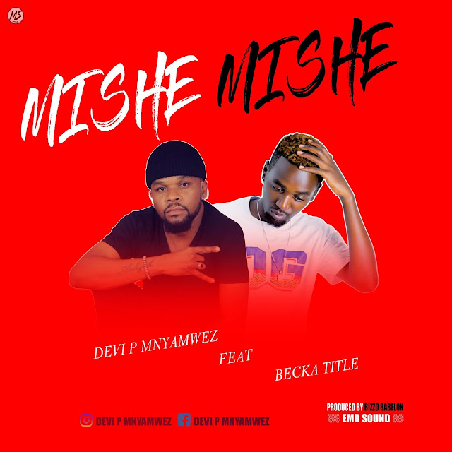 Devi P Mnyamwez Ft. Becka Title - Mishe Mishe