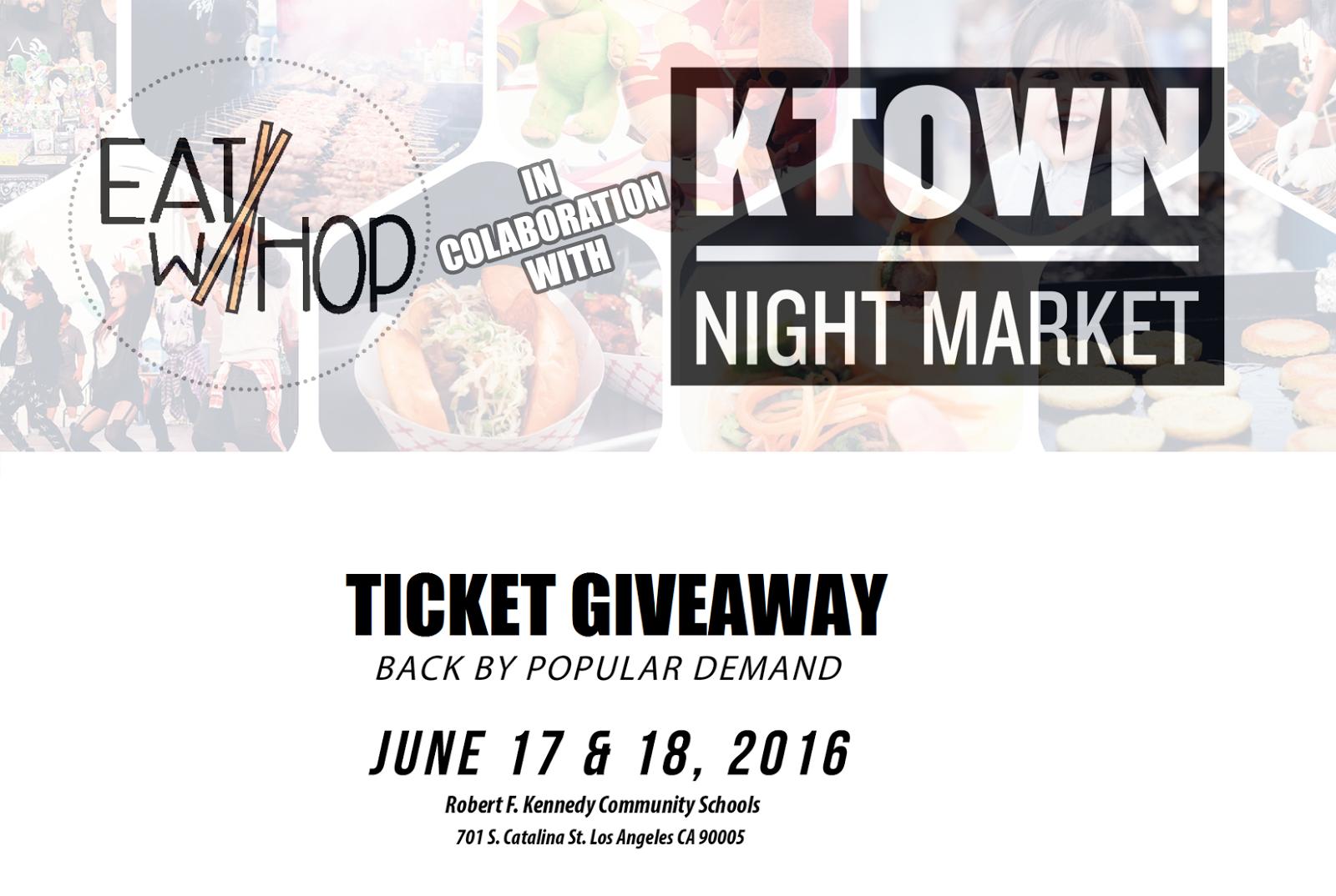 KTOWN NIGHT MARKET IS BACK BY POPULAR DEMAND JUNE 17-18 (TICKET GIVEAWAY)