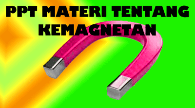 Download PPT Kemagnetan IPA Kelas IX