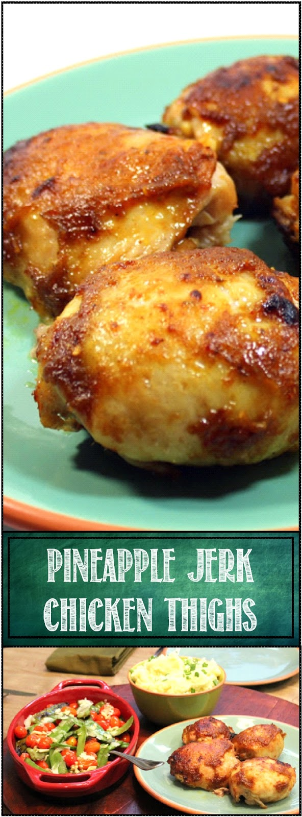 52 Ways to Cook: Grilling Time - Grilled Pineapple Jerk Chicken Thighs
