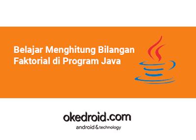 contoh program cara menampilkan menentukan mencari nilai bilangan faktorial di program java