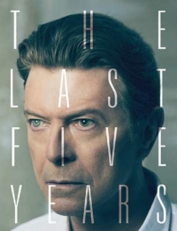 David Bowie: The Last Five Years | Bmovies