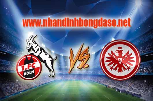 Nhận định bóng đá FC Koln vs Eintracht Frankfurt, 02h00 ngày 05/04