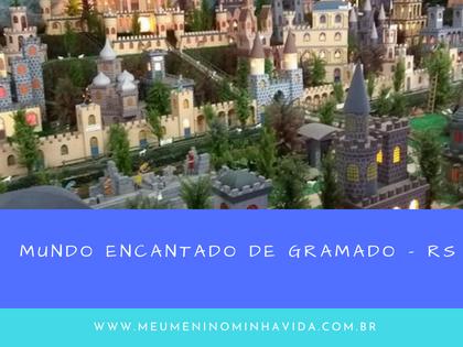 Mundo encantado de Gramado - RS