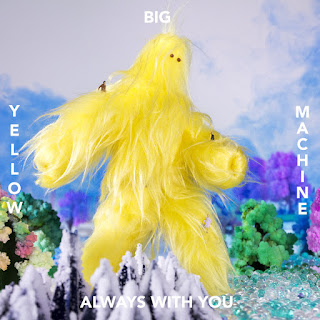 Yellow Big Machine Always with you