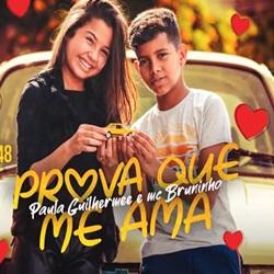 Baixar Prova Que Me Ama - Paula Guilherme e MC Bruninho Mp3