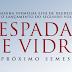 SAÍDA DE EMERGÊNCIA ANUNCIA 'ESPADA DE VIDRO'