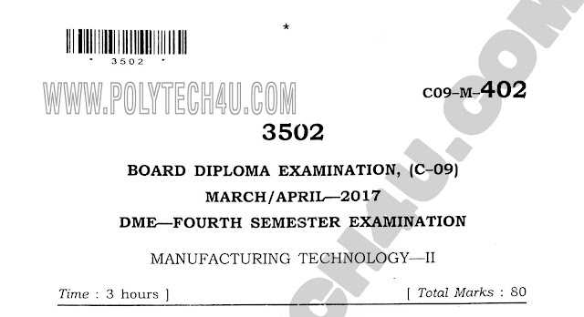 c-09 dme manufacturing technology-2 previous question papers march/april-2017