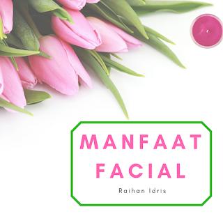 Manfaat Facial Muka