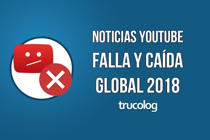 Reportan falla y caída global de YouTube 2018