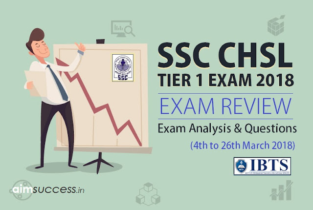 SSC CHSL Tier-I Exam Analysis & Questions Asked (4th to 26th March 2018)