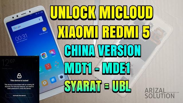 Cara Unlock Micloud Mi account Xiaomi Redmi 5 Rosy China Version MDT1 MDE1 Syarat UBL