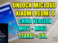 Cara Unlock Micloud Mi account Xiaomi Redmi 5 Rosy China Version MDT1 MDE1 Syarat UBL