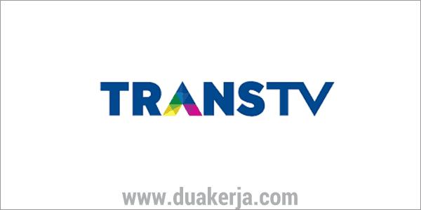 Rekrutmen Lowongan Kerja Trans TV Terbaru 2019