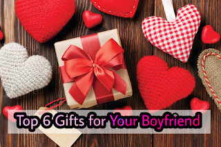 Top 6 Gifts for Your Boyfriend, You can buy from online India