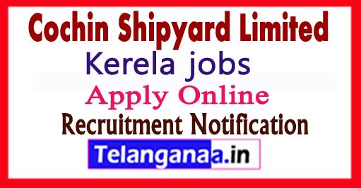 Cochin Shipyard Recruitment Notification 2017 Apply