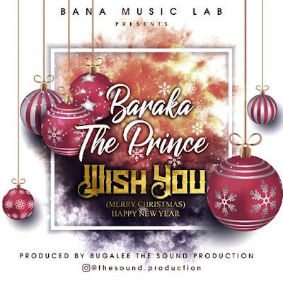 Baraka Da Prince – Wish You
