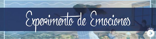 http://www.hechosdesuenos.com/2015/12/experimento-de-emociones.html
