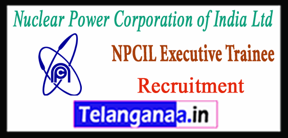 NPCIL Nuclear Power Corporation of India Ltd Executive Trainee Recruitment 2018 Through GATE