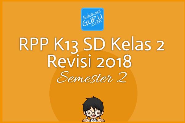 RPP K13 SD Kelas 2 Revisi 2018  Semester 2