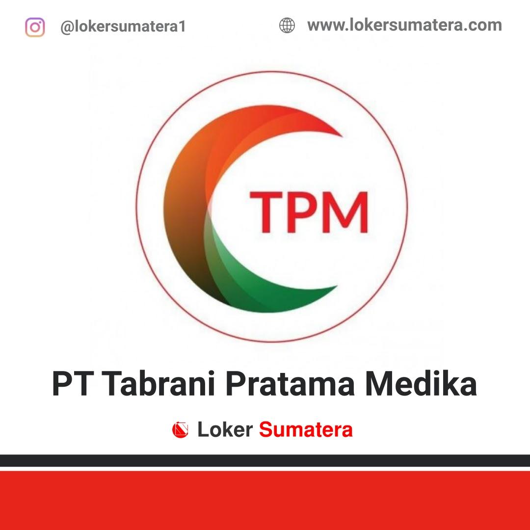 Lowongan Kerja Pekanbaru: PT Tabrani Pratama Medika September 2020
