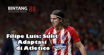 Filipe Luis: Sulit Adaptasi di Atletico