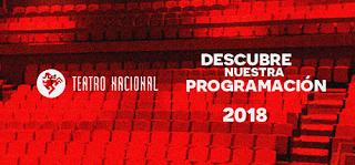 TEATRO NACIONAL : PROGRAMACIÓN 2018