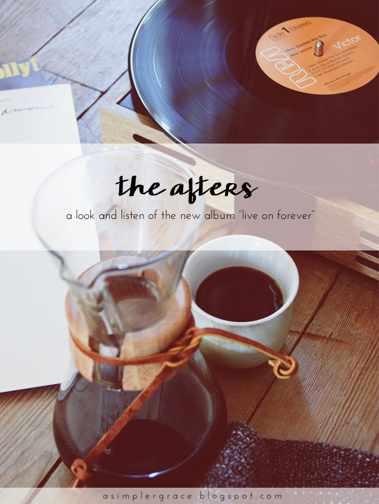 "The Afters | A Look and Listen of the New Album ""Live On Forever"" & a Giveaway 