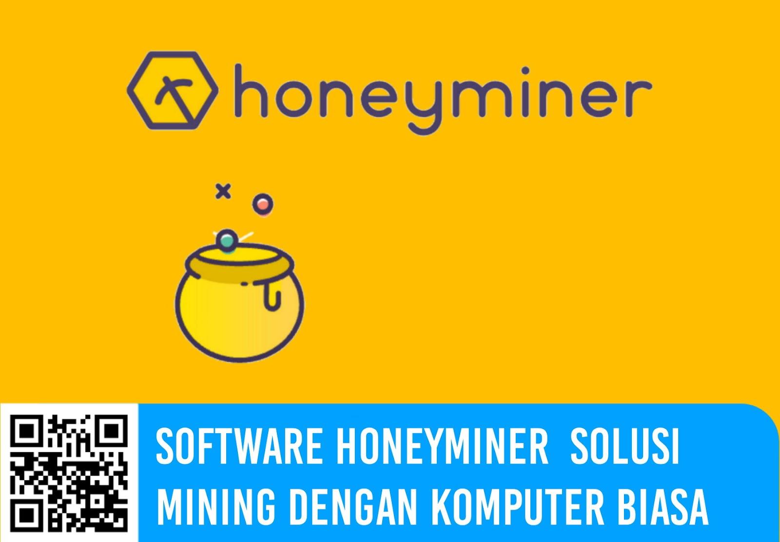 Software Honeyminer Solusi Mining Dengan  Komputer Biasa