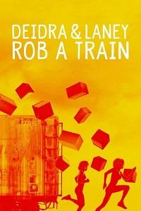 Watch Deidra & Laney Rob a Train Online Free in HD