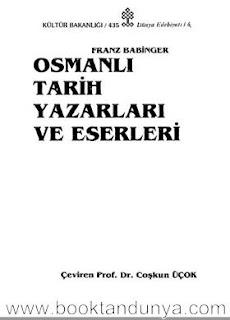 Franz Babinger - Osmanlı Tarih Yazarları ve Eserleri