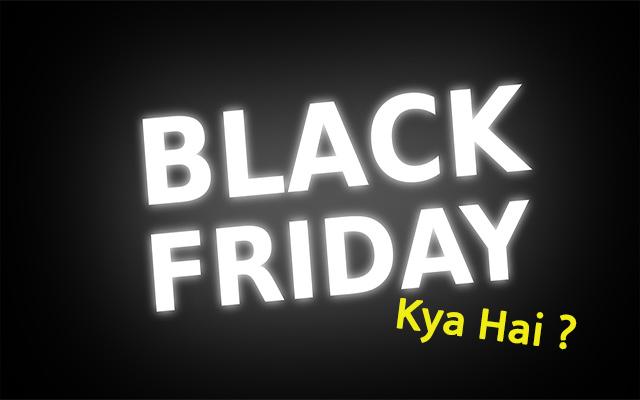 Black Friday Kya Hai?