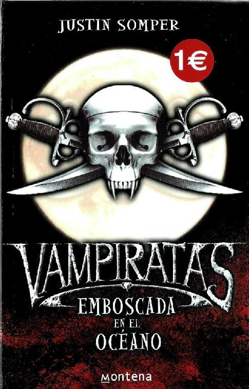 Emboscada en el océano, Vampiratas – Justin Somper