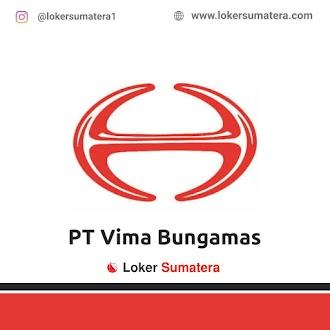 Lowongan Kerja Padang: PT Vima Bungamas Juni 2021