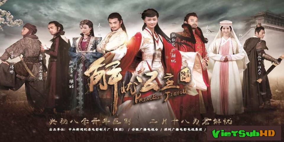 Phim Công Chúa Giải Ưu Hoàn Tất (45/45) Thuyết minh HD | Princess Jie You 2016