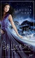 http://ruby-celtic-testet.blogspot.com/2015/11/spellcaster-dustere-traume-von-claudia-gray.html