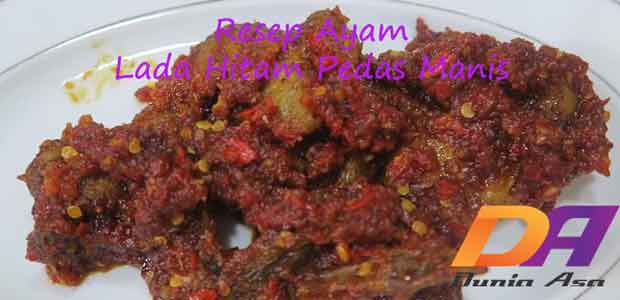 Masakan berbahan dasar daging ayam hampir menjadi menu harian keluarga Berbagai Macam Resep Ayam Lada Hitam Pedas Manis