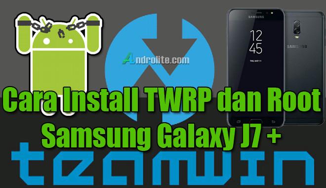 Bagaimana Cara Install TWRP dan Root Samsung Galaxy J Cara Install TWRP + Root Samsung J7+ (Plus) Dengan & Tanpa PC