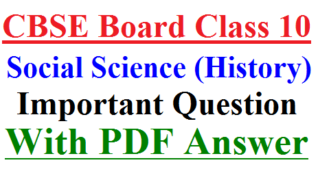 Most Important Question of Social Science History Class 10 for CBSE