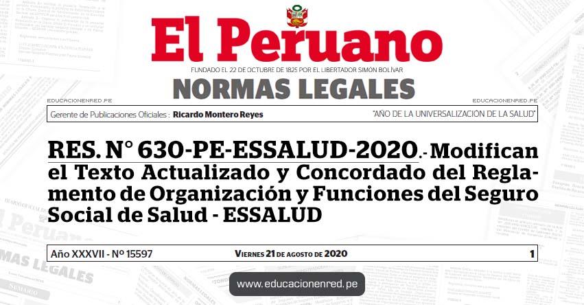 RES. N° 630-PE-ESSALUD-2020.- Modifican el Texto Actualizado y Concordado del Reglamento de Organización y Funciones del Seguro Social de Salud - ESSALUD
