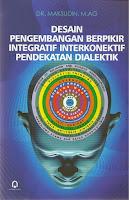 Desain Pengembangan Berpikir Integratif Interkonektif Pendekatan Dialektif