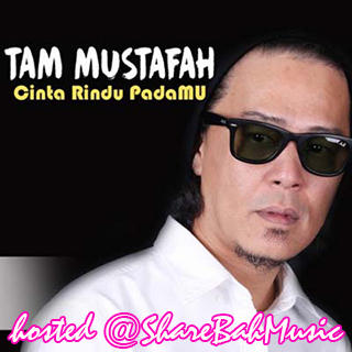 Tam Mustafah - Cinta Rindu PadaMU MP3