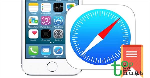 Top 5 mẹo Safari cực hay trên iOS bạn cần tìm hiểu ngay