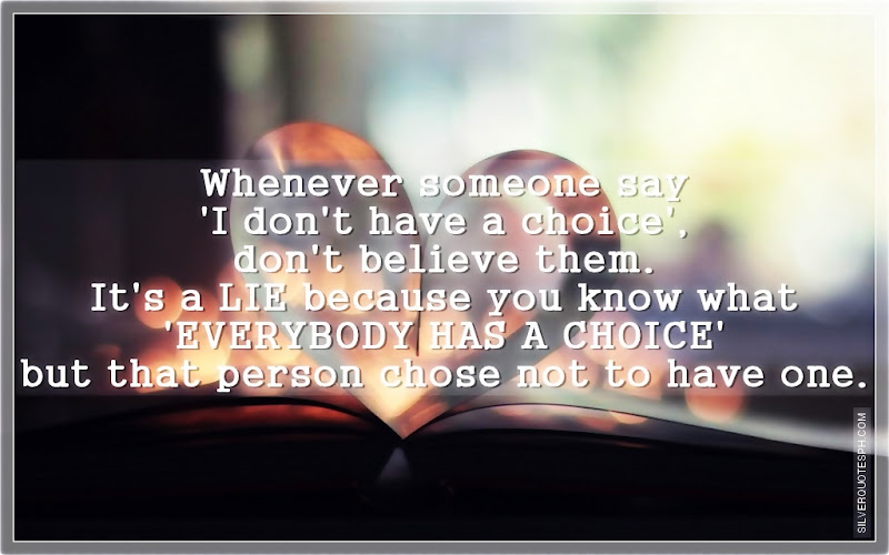 Whenever Someone Say I Don't Have A Choice, Don't Believe Them, Picture Quotes, Love Quotes, Sad Quotes, Sweet Quotes, Birthday Quotes, Friendship Quotes, Inspirational Quotes, Tagalog Quotes