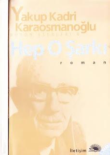 Yakup Kadri Karaosmanoğlu - Hep O Şarkı